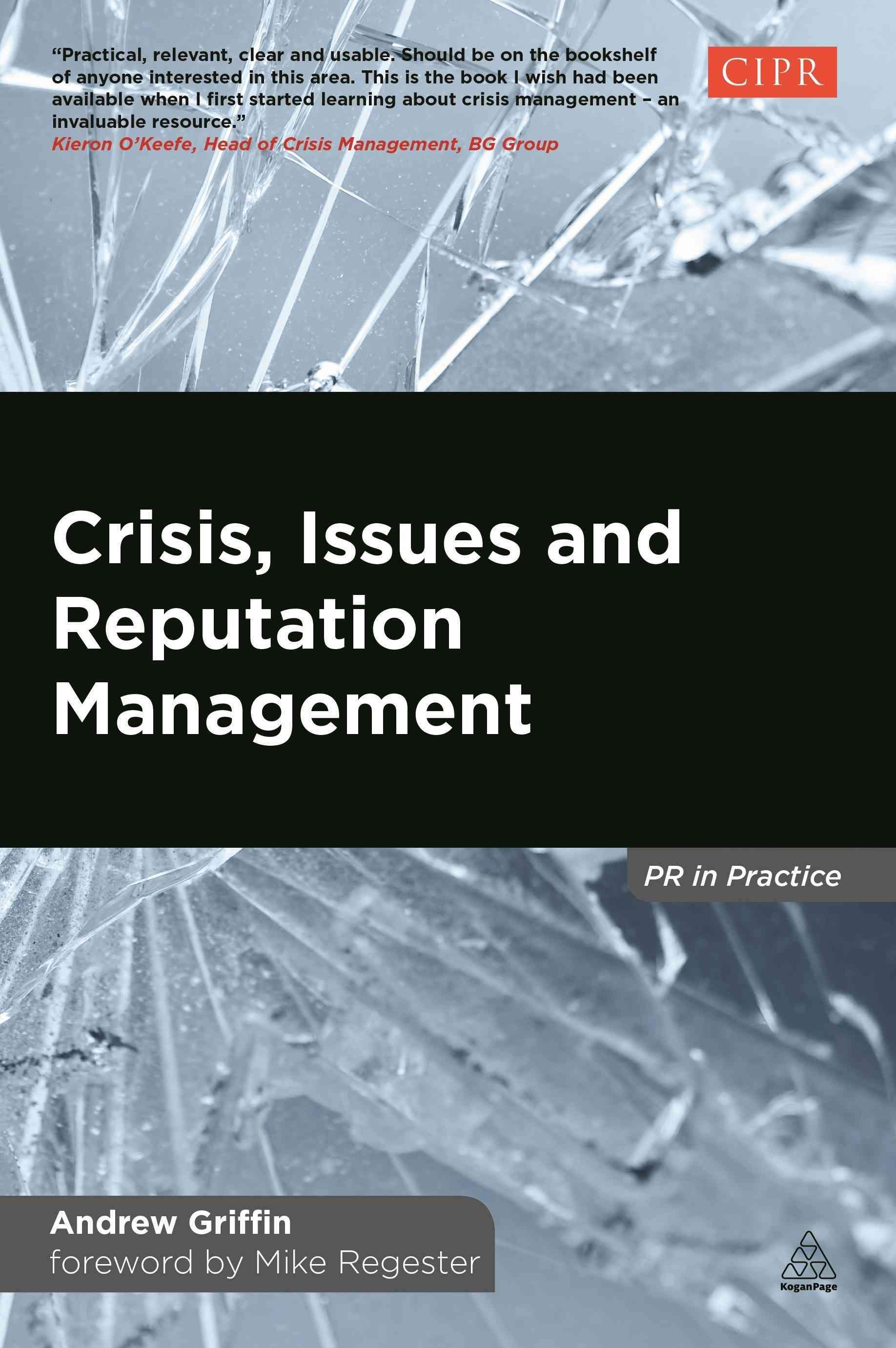 Crisis, Issues and Reputation Management By Griffin, Andrew