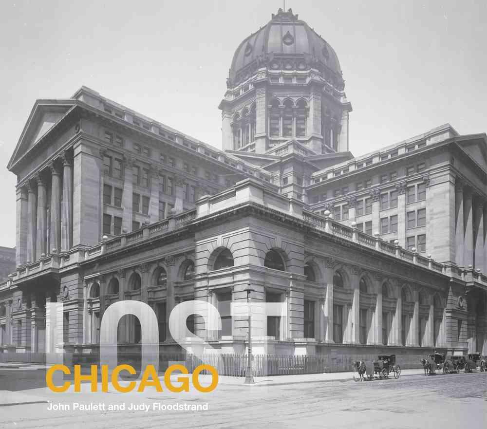 Lost Chicago By Paulett, John/ Floodstrand, Judy